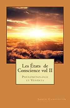 Les états de conscience vol 2: De la phénoménologie au Vedanta par [Carfantan, Serge]