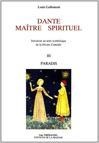 Dante, maître spirituel. Le Paradis, tome 3