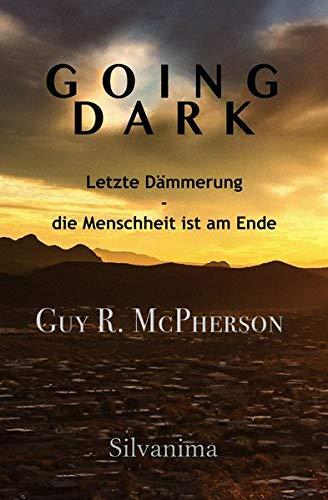 Going Dark: Letzte Dämmerung - die Menschheit ist am Ende