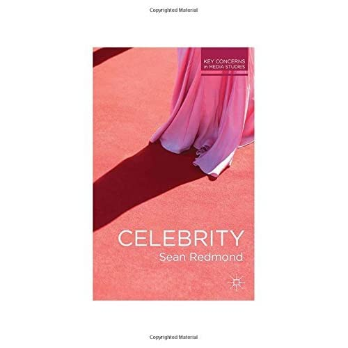 Celebrity and the Media (Key Concerns in Media Studies) by Sean Redmond (2013-12-10)