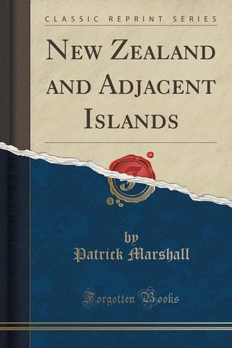 New Zealand and Adjacent Islands (Classic Reprint)
