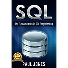 SQL: The Fundamentals Of SQL: A Complete Beginners Guide To SQL Mastery (English Edition)