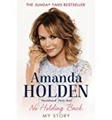 [(No Holding Back)] [ By (author) Amanda Holden ] [April, 2014]