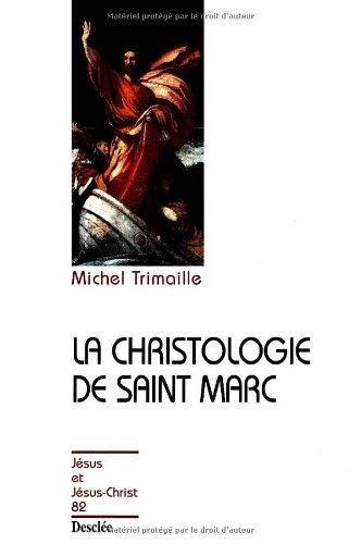La christologie de saint Marc par Michel Trimaille