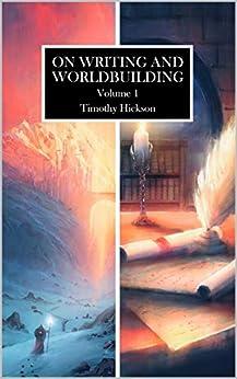 On Writing and Worldbuilding: Volume I (English Edition) van [Hickson, Timothy]