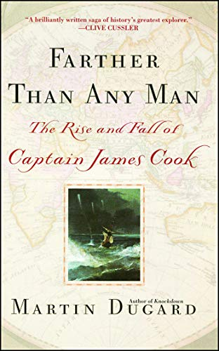 Farther Than Any Man: The Rise and Fall of Captain James Cook (English Edition)