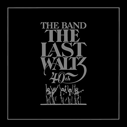 The Last Waltz(40th Anniversary Edition)