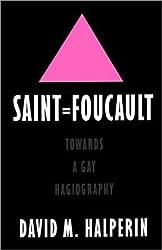 Saint Foucault: Towards a Gay Hagiography by David M. Halperin (1997-02-06)