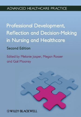 Professional Development, Reflection and Decision-Making in Nursing and Healthcare: Vital Notes (Advanced Healthcare Practice) by Melanie Jasper (9-Aug-2013) Paperback