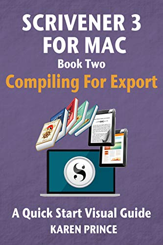 Scrivener 3 For Mac: Compiling for Export (Scrivener Quick Start Visual Guides Book 4) (English Edition)