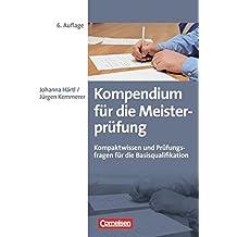 Erfolgreich im Beruf: Kompendium für die Meisterprüfung (6. Auflage): Kompaktwissen und Prüfungsfragen für die Basisqualifikation