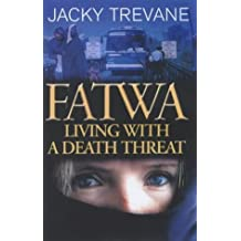 Fatwa: Living with a death threat by Jacky Trevane (22-Jan-2004) Paperback
