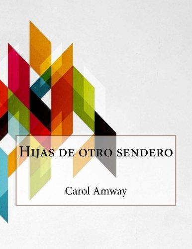 Hijas de otro sendero por Carol L. Amway