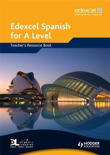 Edexcel Spanish for A Level Teacher's Resource Book (EAML)