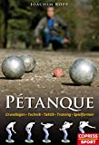 Pétanque: Grundlagen, Technik, Taktik, Training, Spielformen (German Edition)
