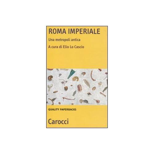 Roma Imperiale. Una Metropoli Antica