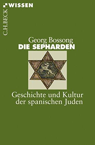 Die Sepharden: Geschichte und Kultur der spanischen Juden (Beck'sche Reihe 2438)