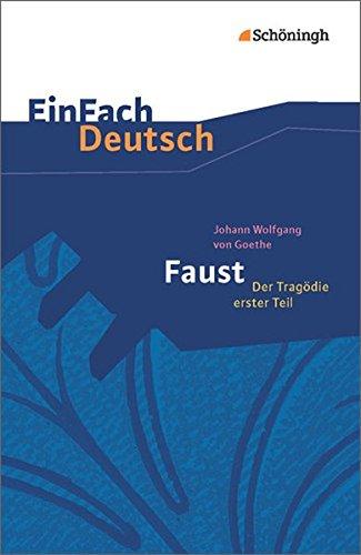 Buchcover EinFach Deutsch Textausgaben: Johann Wolfgang von Goethe: Faust - Der Tragödie erster Teil: Gymnasiale Oberstufe
