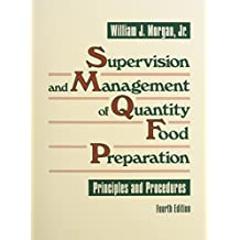 Supervision and Management of Quantity Food Preparation: Principles and Procedures