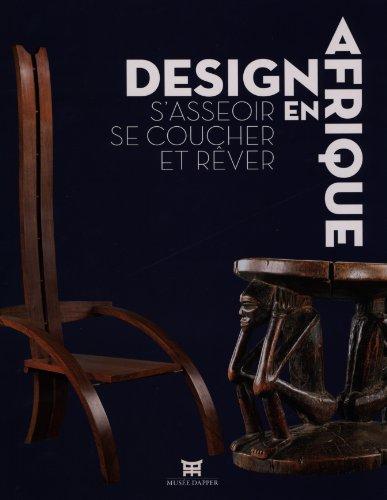 Design en Afrique : S'asseoir, se coucher et rêver par Christiane Falgayrettes-Leveau
