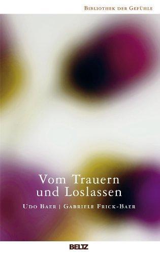 Vom Trauern und Loslassen (Bibliothek der Gefühle 5)