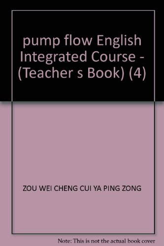 pump flow English Integrated Course - (Teacher s Book) (4)(Chinese Edition)