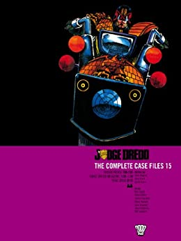 Judge Dredd: The Complete Case Files 15 (Judge Dredd The Complete Case Files) by [Wagner, John, Grant, Alan, Ennis, Garth]
