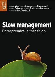 Slow management: Entreprendre la transition