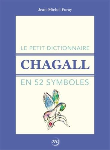 Le petit dictionnaire Chagall en 52 symboles par Jean-Michel Foray