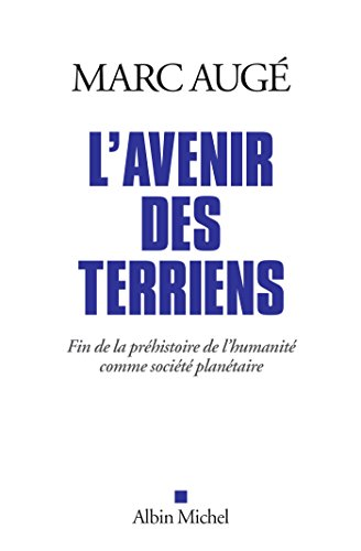 L'Avenir des terriens : Fin de la préhistoire de l'humanité comme société planétaire (A.M. HORS COLL) par Marc Augé