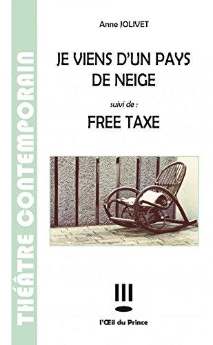 Je Viens d un Pays de Neige / Free Taxe