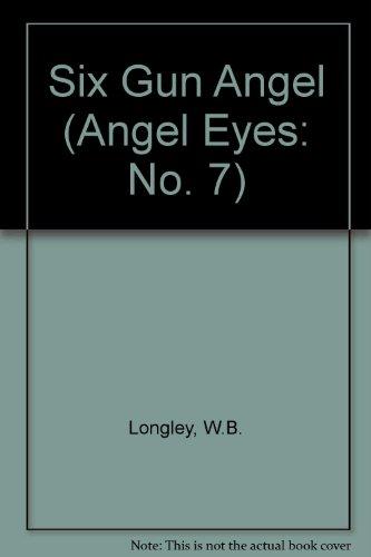 Six Gun Angel (Angel Eyes: No. 7)