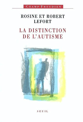 La distinction de l'autisme par Rosine Lefort, Robert Lefort