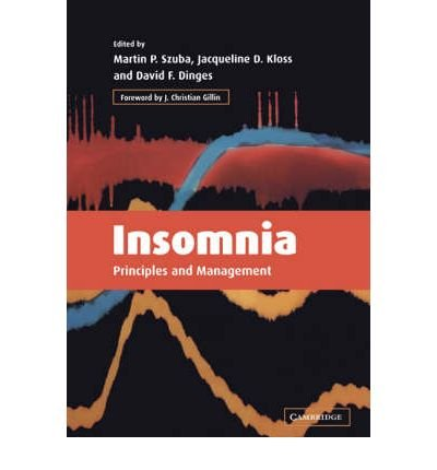 [(Insomnia: Principles and Management)] [Author: Martin P. Szuba] published on (August, 2003)