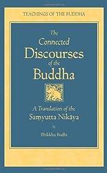 The Connected Discourses of the Buddha: A Translation of the Samyutta Nikaya (2003-06-15)