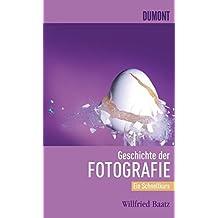 DuMont Schnellkurs Geschichte der Fotografie (Schnellkurse)