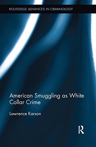 American Smuggling as White Collar Crime (Routledge Advances in Sociology)