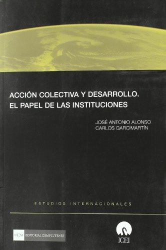 Accion colectiva y desarrollo/ Collective action and development: El Papel De Las Instituciones/ the Institution's Role