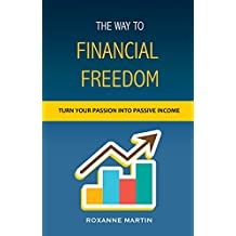 The way to Financial Freedom: How to build passive income while working on your passion
