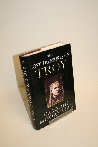 The Lost Treasures Of Troy: The Face Of Agamemnon by Caroline Moorehead (3-Nov-1994) Hardcover