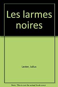 """Afficher """"Les larmes noires"""""""