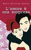 Scarica Libro L amore E Una Sorpresa (PDF,EPUB,MOBI) Online Italiano Gratis