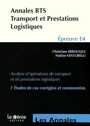 Annales BTS transport et préstations logistiques : Epreuve E4, Analyse d'opérations de transport et de prestations
