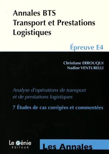 Annales BTS Transport et Prestations Logistiques: Epreuve E4