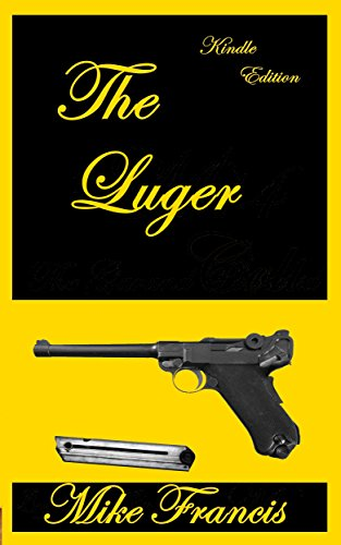 The Luger: The Most Iconic 9mm Ever Made (English Edition) -