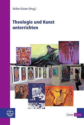 Theologie und Kunst unterrichten (Contact Zone)