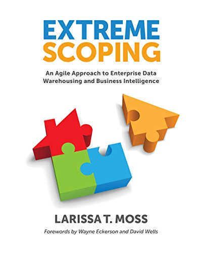 Extreme Scoping: An Agile Approach to Enterprise Data Warehousing and Business Intelligence by Larissa T. Moss (17-Jul-2013) Perfect Paperback par Larissa T. Moss