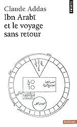 Ibn Arabî et le voyage sans retour