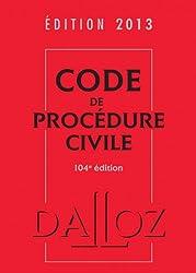 Code de procédure civile 2013 - 104e éd.: Codes Dalloz Universitaires et Professionnels