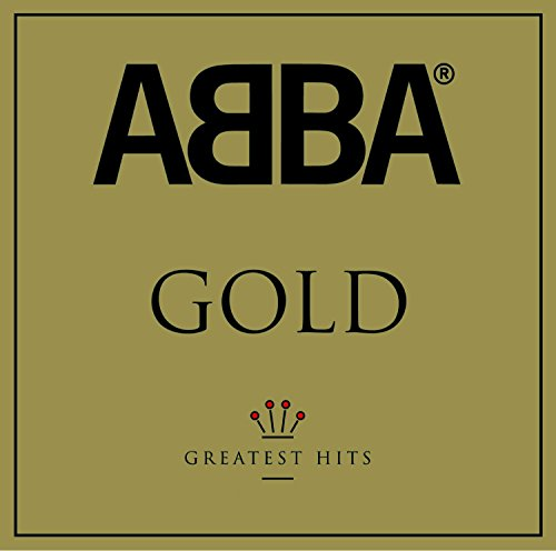 ABBA Gold: Greatest Hits.
